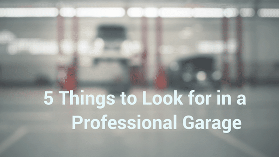 5 Things to Look for in a Professional Garage